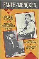 John Fante & H.L. Mencken: A Personal Correspondence, 1930-1952