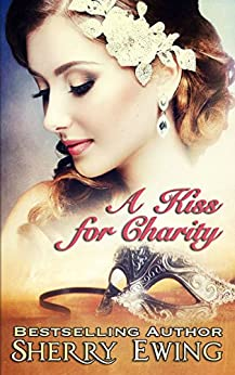 [Ewing, Sherry]のA Kiss For Charity (English Edition)