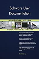 Software User Documentation A Complete Guide - 2020 Edition