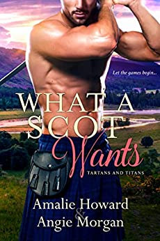What a Scot Wants (Tartans & Titans Book 3) by [Howard, Amalie]