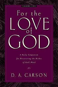 For the Love of God (Vol. 2): A Daily Companion for Discovering the Riches of God's Word by [Carson, D. A.]