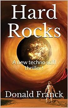 Hard Rocks: A new techno scifi thriller! by [Franck, Donald, Franck, Francine]