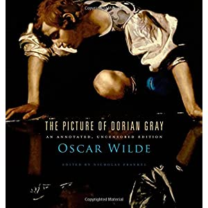 The Picture of Dorian Gray: An Annotated, Uncensored Edition