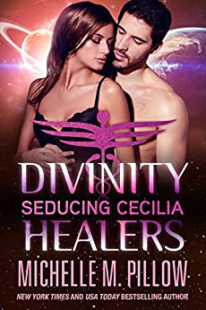 Seducing Cecilia (Divinity Healers Book 2) by [Pillow, Michelle M.]