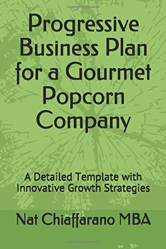 Download Progressive Business Plan for a Gourmet Popcorn Company: A Detailed Template with Innovative Growth Strategies 1549898949