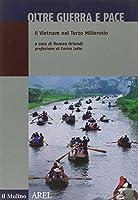 Oltre guerra e pace. Il vietnam nel terzo millennio