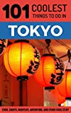 Tokyo Travel Guide: 101 Coolest Things to Do in Tokyo (Budget Travel Tokyo, Japan Travel Guide, Travel to Tokyo, Backpacking J..
