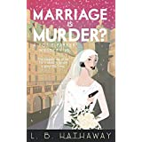 Marriage is Murder?: A Cozy Historical Murder Mystery (The Posie Parker Mystery Series)