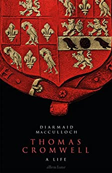 Thomas Cromwell: A Life by [MacCulloch, Diarmaid]