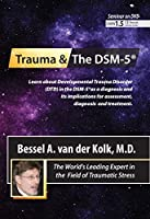 Trauma and the DSM-5? with Bessel van der Kolk M.D. [並行輸入品]