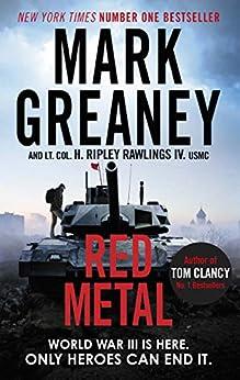 [Greaney, Mark, Rawlings, Hunter Ripley]のRed Metal (English Edition)