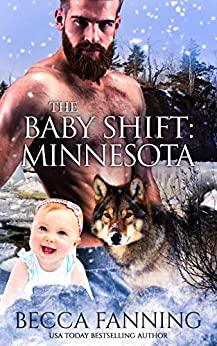 The Baby Shift: Minnesota (Shifter Babies of America Book 12) by [Fanning, Becca]