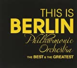 THIS IS BERLIN Philharmonic Orchestra THE BEST&THE GREATEST