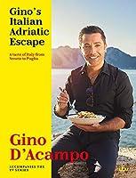 Gino's Italian Adriatic Escape: A taste of Italy from Veneto to Puglia