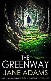 THE GREENWAY: a stunning psychological thriller full of absolutely breathtaking twists by [ADAMS, JANE]