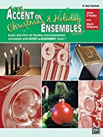 Accent on Christmas & Holiday Ensembles: E Flat Alto Clarinet (Accent on Achievement)