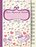 Music Manuscript Notebook: Blank Sheet Music / Cute Unicorn Blank Sheet Music / Notebook for Musicians / Staff Paper / Composition Books Gifts Standard for Students / Professionals * Large * 12 Stave * 102 pages *