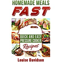 Homemade Meals Fast: Quick and Easy Electric Pressure Cooker Recipes