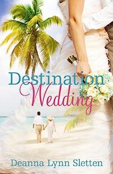 Destination Wedding: A Novel by [Sletten, Deanna Lynn]