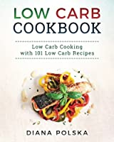 Low Carb Cookbook: 101 Low Carb Recipes (Low Carb Diet)