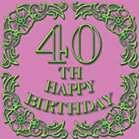40th Happy Birthday: Happy 40th Birthday: Party Guest Book  to write Thoughts & Best 40th birthday wishes, gold chic design  Hand drawn decorated - Keepsake Memento Gift Book For Family Friends To Write In 110 pages 8.5 by 8.5 inches