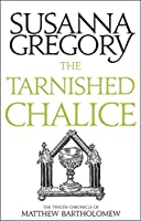 The Tarnished Chalice: The Twelfth Chronicle of Matthew Bartholomew (Chronicles of Matthew Bartholomew)