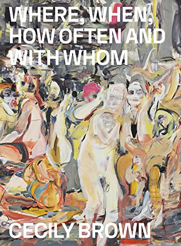 Cecily Brown: Where, When, How...