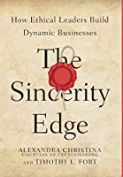 The Sincerity Edge: How Ethical Leaders Build Dynamic Businesses
