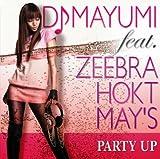 PARTY UP / DJ MAYUMI feat. ZEEBRA,HOKT,MAY'S
