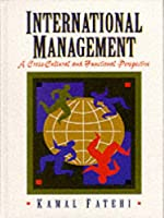 International Management: A Cross-Cultural and Functional Perspective
