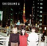 【メーカー特典あり】 SHISHAMO 6(特典:きせかえジャケットステッカー3枚セット付)