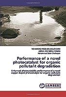 Performance of a novel photocatalyst for organic pollutant degradation: Enhanced photocatalyitic performance of a novel copper doped photocatalyst for organic pollutant degradation