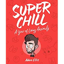 Super Chill: A Year of Living Anxiously
