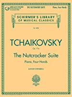 The Nutcracker Suite, Op. 71a: Arranged for Piano, Four-Hands (Schirmer's Library of Musical Classics)