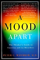 A Mood Apart: The Thinker's Guide to Emotion and Its Disorders [並行輸入品]