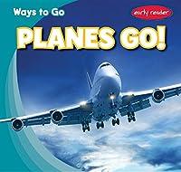 Planes Go! (Ways to Go)
