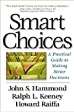 Smart Choices: A Practical Guide to Making Better Decisions