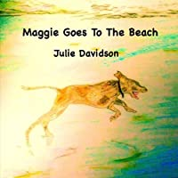 Maggie Goes to the Beach