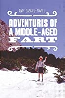 Adventures of a Middle-aged Fart