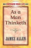 As a Man Thinketh (Dover Empower Your Life Series)