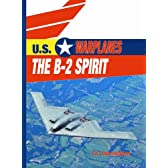 The B-2 Spirit (U.S. Warplanes)