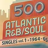 500 アトランティック・R&B、ソウル・シングルズ Vol.1 -1964/65