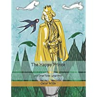 The Happy Prince: and Other Tales: Large Print