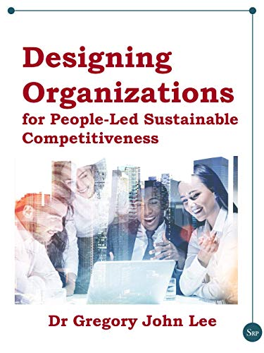 Designing Organizations for People-Led Sustainable Competitiveness (English Edition)