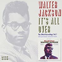 It's All Over: The Okeh Recordings Vol. 1 by WALTER JACKSON (2006-06-27)