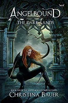 The Dark Lands (Angelbound Origins Book 5) by [Bauer, Christina]