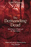 The Demanding Dead: More Stories of Terror and the Supernatural
