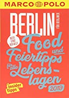 MARCO POLO Beste Stadt der Welt - Berlin 2019 (MARCO POLO Cityguides): Food- und Feiertipps fuer alle Lebenslagen