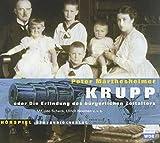 Krupp oder Die Erfindung des buergerlichen Zeitalters. 2 CDs