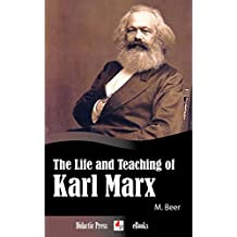 The Life and Teaching of Karl Marx (Illustrated)